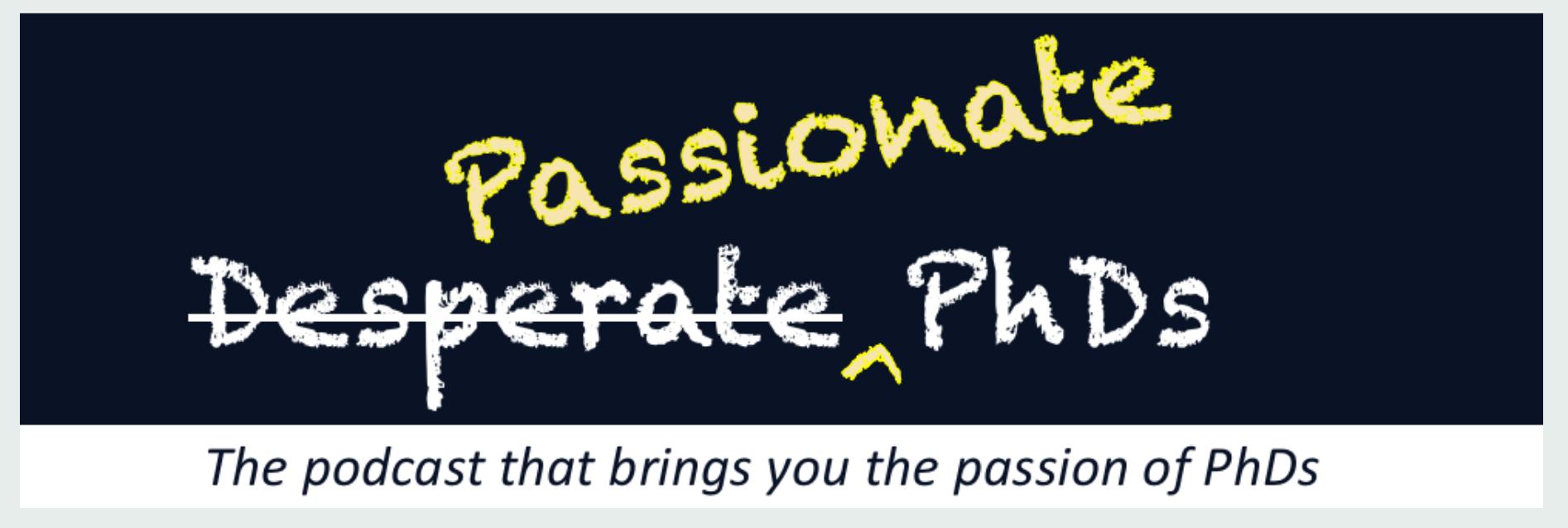 New podcast: Passionate PhDs